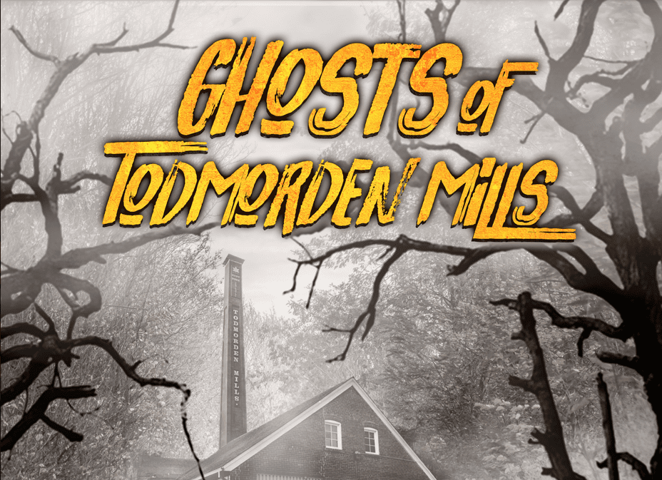 Ghosts of the Todmrden Mills